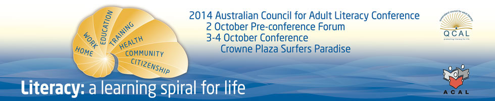 'Literacy: a learning spiral for life' hosted by the Queensland Council for Adult Literacy, 2-4 October, Gold Coast